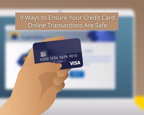 9 Ways to Ensure Your Credit Card Online Transactions Are Safe