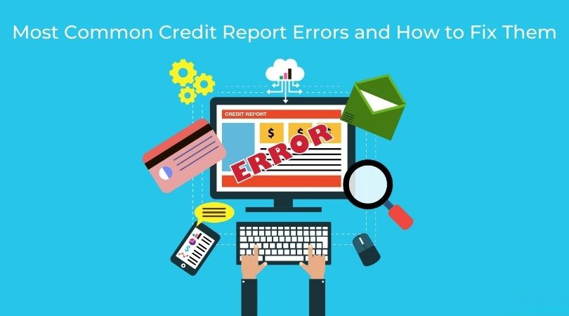 Most Common Credit Report Errors and How to Fix Them